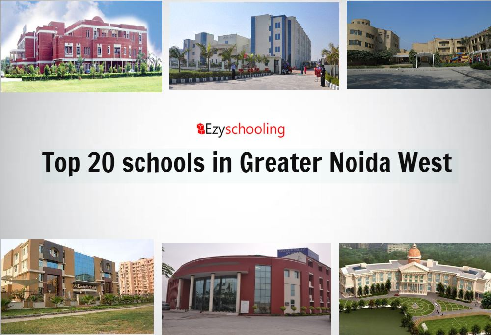 Top 20 schools in Greater Noida West 2020