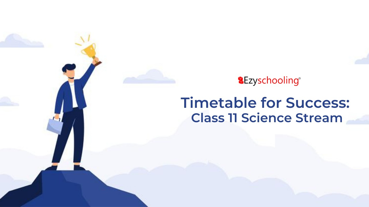 Study timetable for class 11 Science