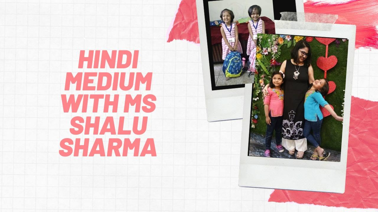 Hindi Medium with Ms. Shalu Sharma