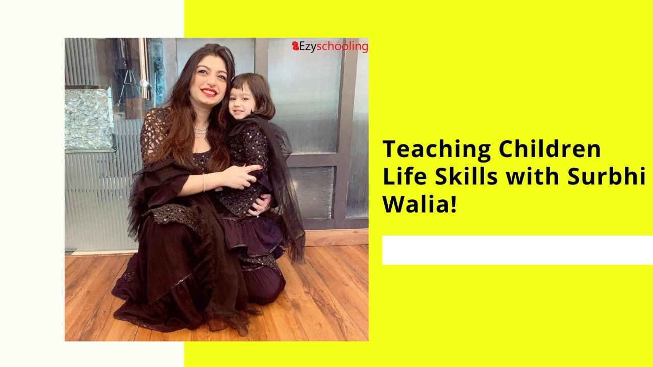 Teaching Children Life Skills with Surbhi Walia